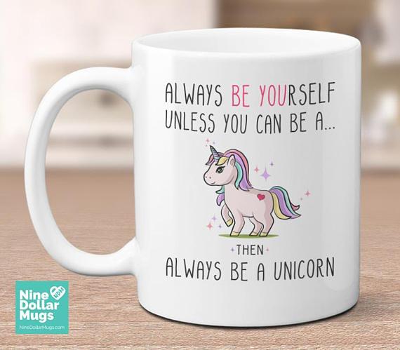 Always Be A Unicorn Cute Mug Gift Present For Birthday