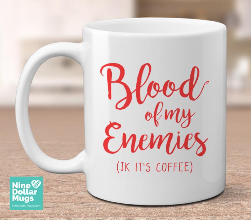 a56592ca1fc Blood Of My Enemies JK It's Coffee, 11oz funny joke coffee mug, office mug  ...