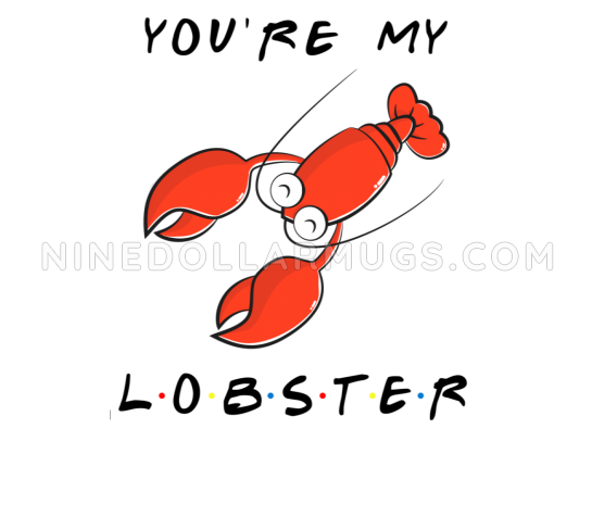 You're My Lobster - Friends TV Show Water Bottle - Design Sample