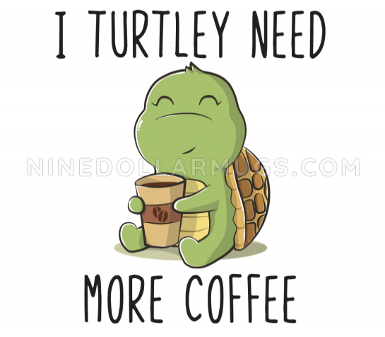 Turtley Need More Coffee - Funny and Cute Turtle Water Bottle - Design Sample
