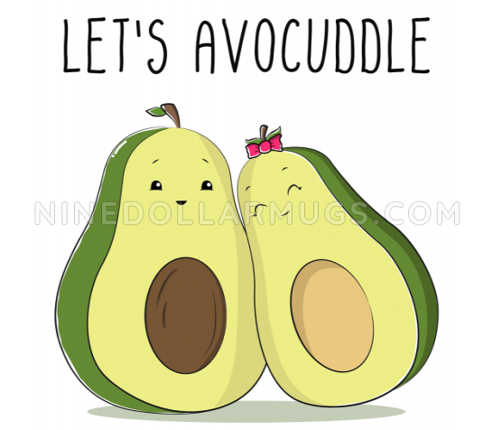 Let's Avocuddle Mug, cute avocado lovers, mug for boyfriend or girlfriend, valentines day gift, gift for valentine, funny mug - Design Sample