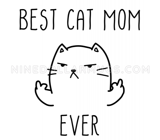 Best Cat Mom Ever, funny mug for cat lover - Design Sample