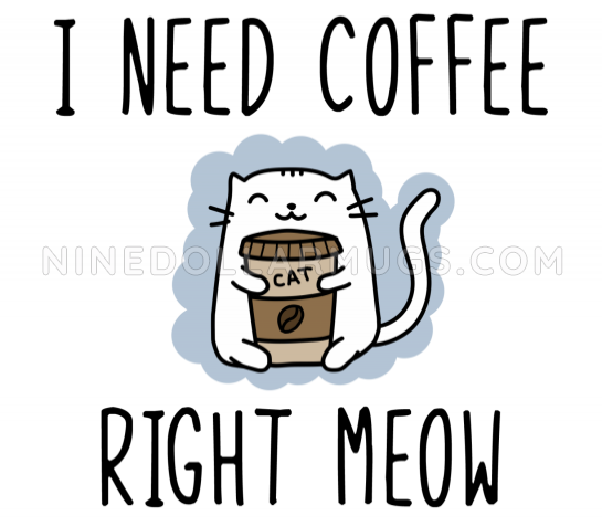 I Need Coffee Right Meow - Coffee Lover Cat Travel Mug - Design Sample