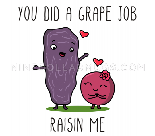 You Did A Grape Job Raisin Me Mother's Day gift, mom mug - Design Sample