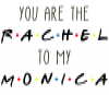 You're the Rachel to my Monica - Friends TV Show Water Bottle - Photo 2
