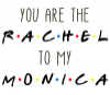 You're the Rachel to my Monica - Friends TV Show Travel Mug - Photo 2
