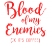 Blood of My Enemies - Funny Joke Travel Mug for Coffee Lover - Photo 2
