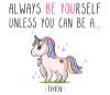 Always be a Unicorn, cute mug, unicorn gift, present for birthday, gift for daughter, for sister, for mom, friend or coworker - Photo 2