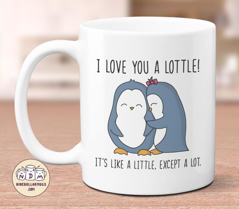 I Love You A Lottle - Cute Penguin Lovers Mug Christmas gift for boyfriend or ...  sc 1 st  Nine Dollar Mugs & I Love You A Lottle - Cute Penguin Mug Christmas Gift for Boyfriend